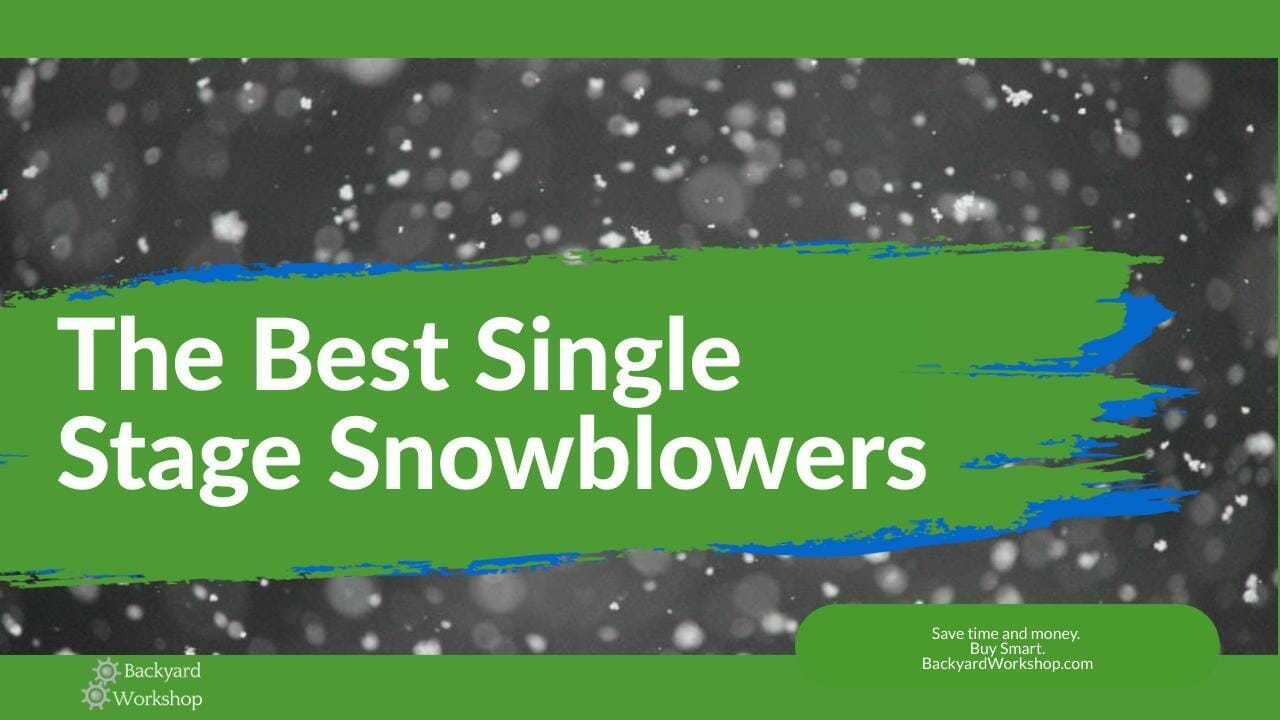 Best Single Stage Snow Throwers