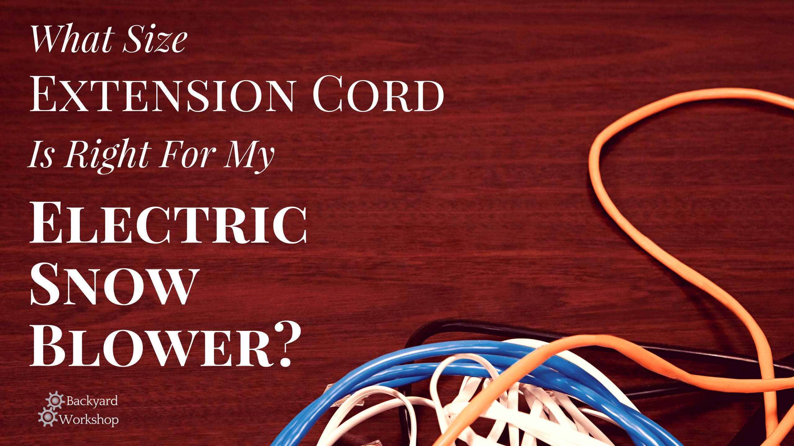 What Size Extension Cord Will Work With My Electric Snowblower