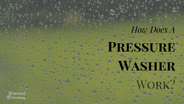 How Does A Pressure Washer Work