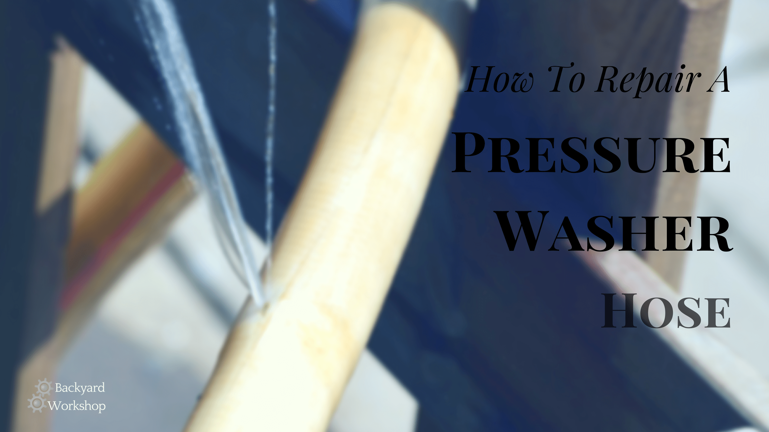 How To Repair A Pressure Washer Hose