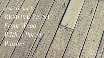 Remove paint from a wood deck