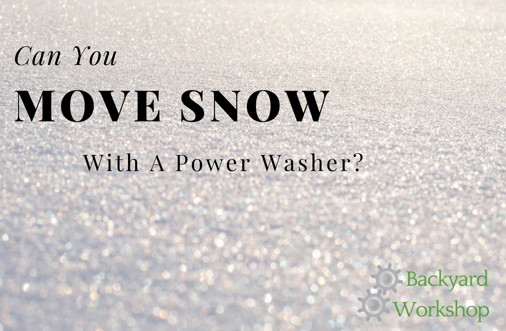 Can you move snow with a pressure washer?