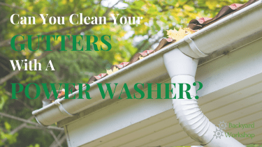 Clean Your Gutters With A Powerwasher