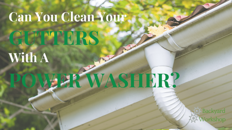 How To Easily and Safely Clean Your Gutters With A Powerwasher