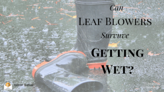 can leaf blowers get wet