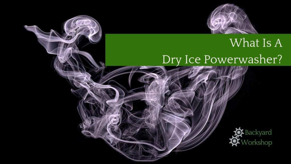 why use dry ice powerwsher?