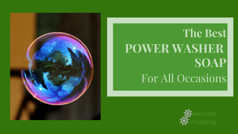 Best Power Washer Soap for All Occasions