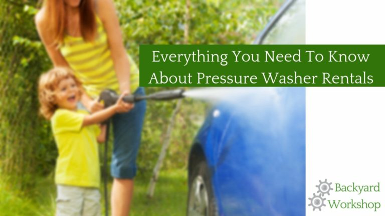 Everything You Need To Know About Pressure Washer Rental