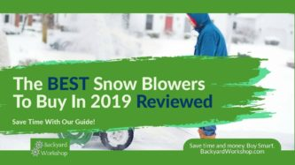 Best Snow Blowers For 2019