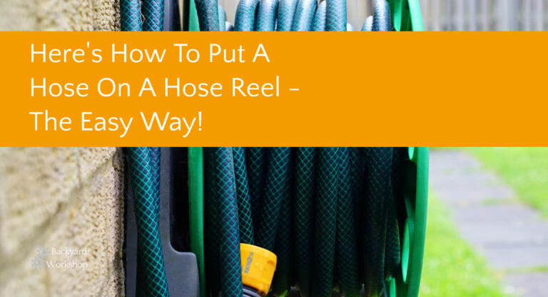 Here's How To Put A Hose On A Hose Reel – The Easy Way!