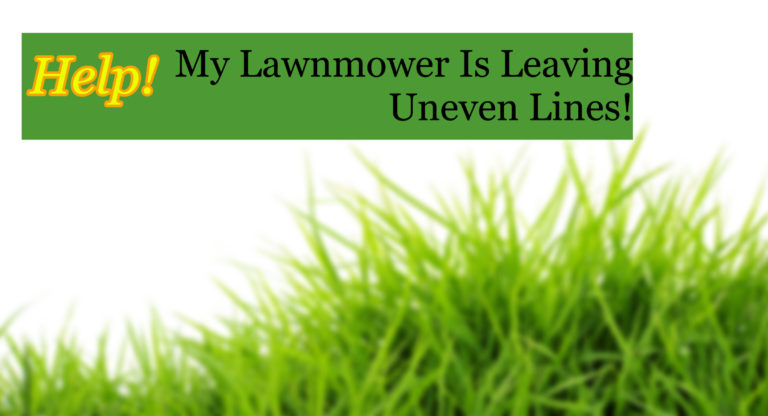 Help! Why Is My Lawn Mower  Leaving Uncut Grass?