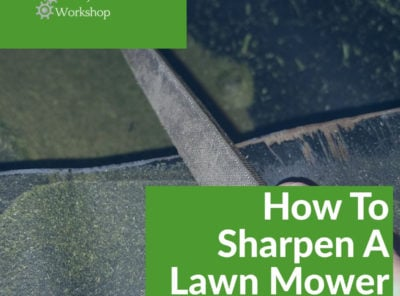 How To Sharpen A Lawn Mower Blade